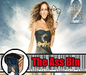 The Ass Bin Presents Sex and the City 2